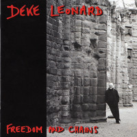Deke Leonard - Freedom And Chains