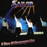 Sailor - A Glass Of Champagne - Live