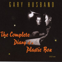 Gary Husband - The Complete Diary Of A Plastic Box