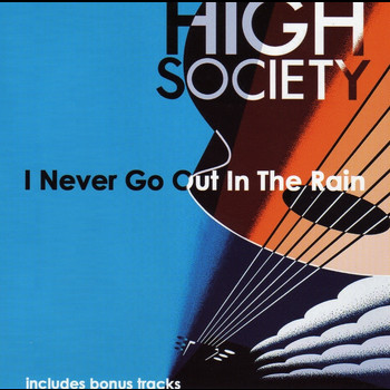 High Society - I Never Go Out In The Rain