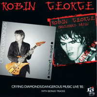 Robin George - Crying Diamonds / Dangerous Music Live '85