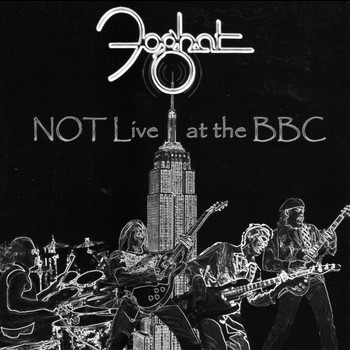 Foghat - Not Live At The BBC