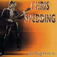 Chris Spedding - Just Plug Him In