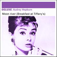 Audrey Hepburn  - Deluxe: Moon River (Breakfast At Tiffany's) - Single