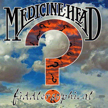 Medicine Head - Fiddlersophical
