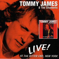 Tommy James & The Shondells - Live! At The Bitter End, New York