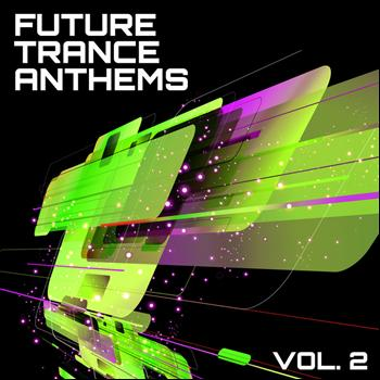 Various Artists - Future Trance Anthems, Vol. 2