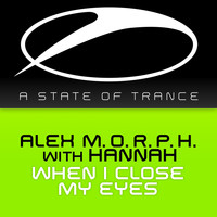 Alex M.O.R.P.H. with Hannah - When I Close My Eyes