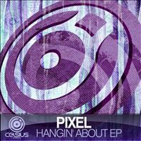 Pixel - Hangin' About EP