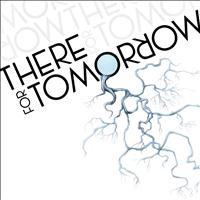 There For Tomorrow - There For Tomorrow: B-Sides