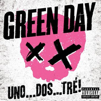 Green Day - UNO . . . DOS . . . TRÉ! (Explicit)