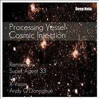 Processing Vessel - Cosmic Injection