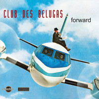 Club Des Belugas - Forward