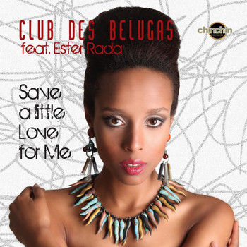 Club Des Belugas - Save a Little Love for Me