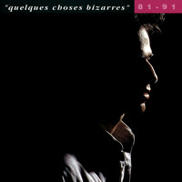 Jean-Jacques Goldman - Quelques Choses Bizarres