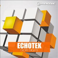 Echotek - Glory Nights - Single