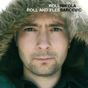 Nikola Sarcevic - Roll Roll And Flee