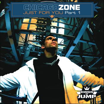 Chicago Zone - Just for You, Pt. 1