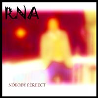 RNA - NOBODY PERFECT