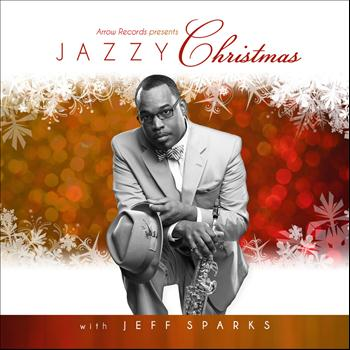 Jeff Sparks - Jazzy Christmas with Jeff Sparks