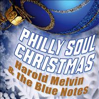 Harold Melvin & The Bluenotes - Philly Soul Christmas - Harold Melvin & the Bluenotes