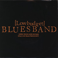 Low Budget Blues Band - Need Your Love So Bad