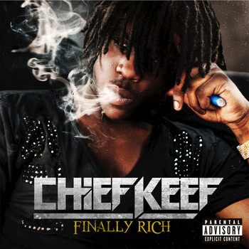 Chief Keef - Finally Rich (Explicit)