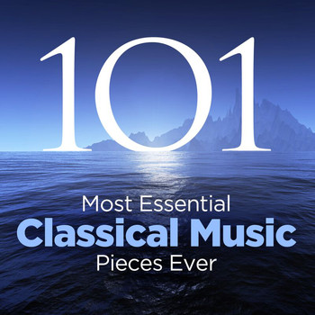 Various Artists - The 101 Most Essential Classical Music Pieces Ever