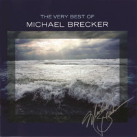 Michael Brecker - The Very Best Of Michael Brecker