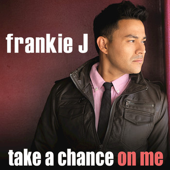 Frankie J - Take A Chance On Me