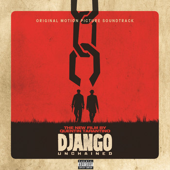 Various Artists - Quentin Tarantino's Django Unchained Original Motion Picture Soundtrack (Explicit Version)