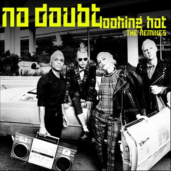 No Doubt - Looking Hot (The Remixes)