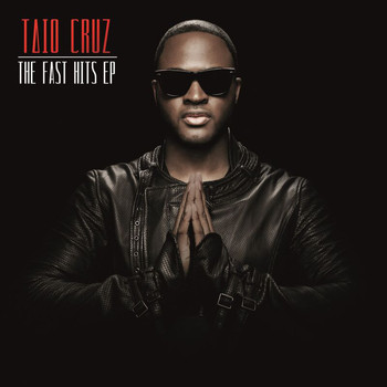 Taio Cruz - The Fast Hits EP (Explicit)