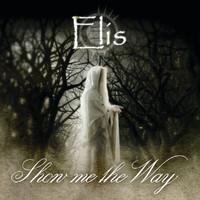 Elis - Show Me The Way