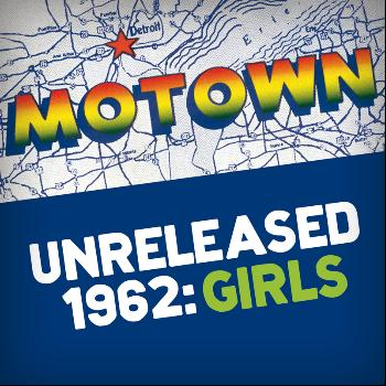 Various Artists - Motown Unreleased 1962: Girls