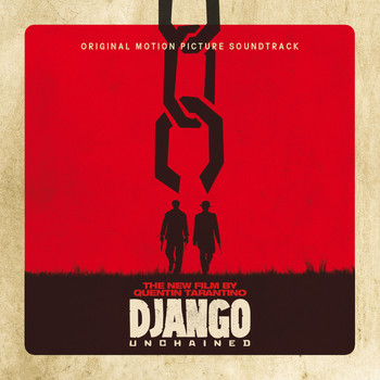 Various Artists - Quentin Tarantino's Django Unchained Original Motion Picture Soundtrack