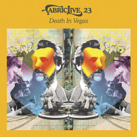Death In Vegas - FABRICLIVE 23: Death In Vegas
