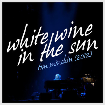 Tim Minchin - White Wine in the Sun