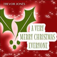 Trevor Jones - A Very Merry Christmas Everyone