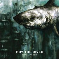 Dry The River - Shallow Bed (Acoustic)