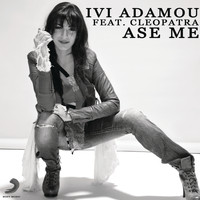 Ivi Adamou - Ase Me (Feat. Cleopatra)