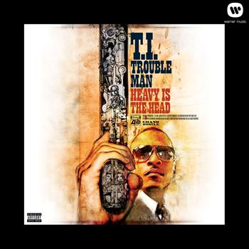 T.I. - Trouble Man: Heavy is the Head (Explicit)