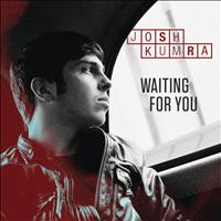 JOSH KUMRA - Waiting For You