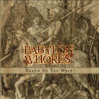 Babylon Whores - Death Of The West