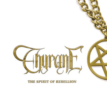 Thyrane - The Spirit Of Rebellion