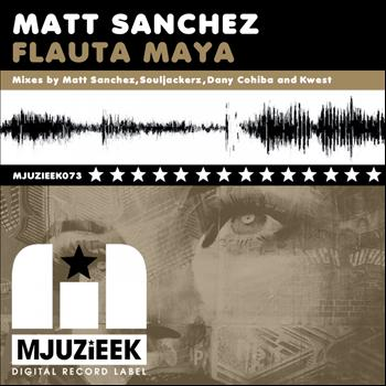 Matt Sanchez - Flauta Maya (Remixes)