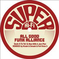 All Good Funk Alliance - Man With A Jam Plan & Sock It To Ya!