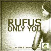 Rufus - Only You (Incl. Doc Link & Deep Gee Mixes)