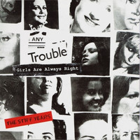 Any Trouble - Girls Are Always Right