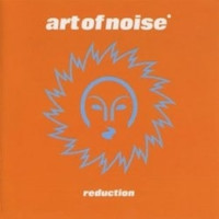 Art Of Noise - Reduction (Explicit)